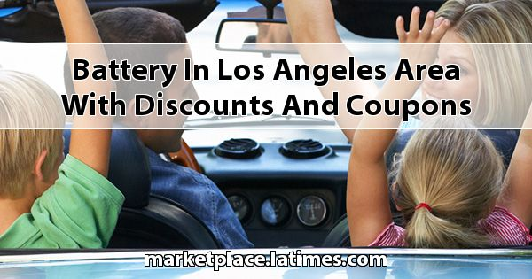 Battery in Los Angeles Area with Discounts and Coupons