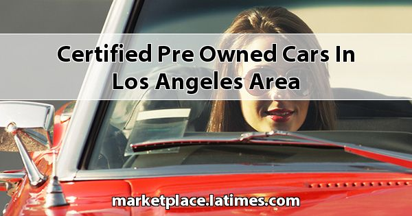 Certified Pre-Owned Cars in Los Angeles Area