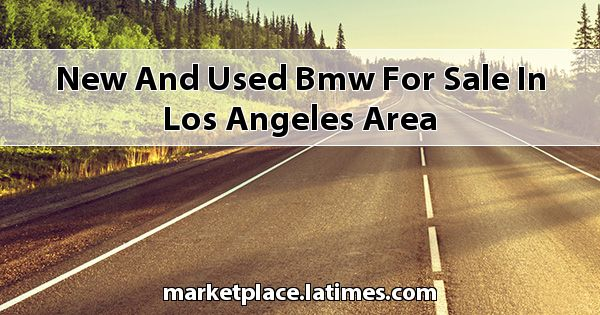New and Used BMW for sale in Los Angeles Area