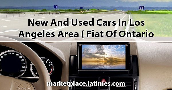 New and Used Cars in Los Angeles Area ( Fiat of Ontario )