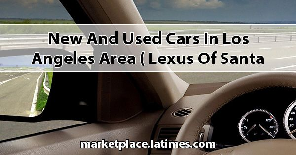 New and Used Cars in Los Angeles Area ( Lexus of Santa Monica )