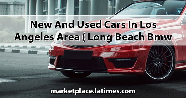 New and Used Cars in Los Angeles Area ( Long Beach BMW )