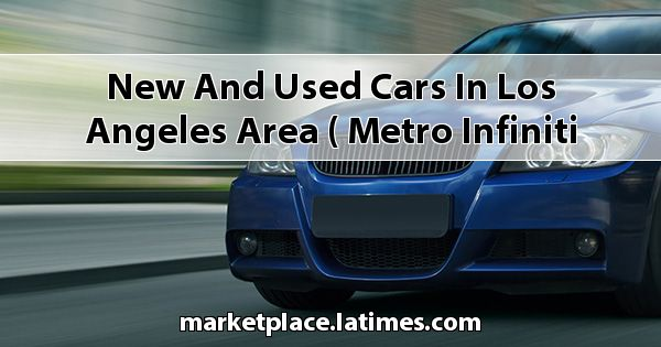 New and Used Cars in Los Angeles Area ( Metro Infiniti )