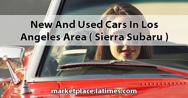 New and Used Cars in Los Angeles Area ( Sierra Subaru )