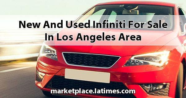 New and Used Infiniti for sale in Los Angeles Area