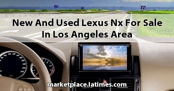 New and Used Lexus NX for sale in Los Angeles Area