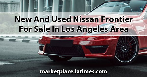 New and Used Nissan Frontier for sale in Los Angeles Area