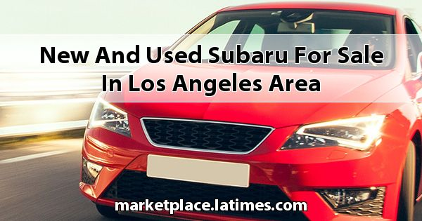 New and Used Subaru for sale in Los Angeles Area