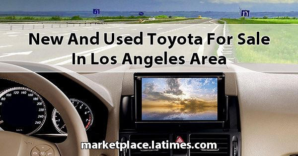 New and Used Toyota for sale in Los Angeles Area
