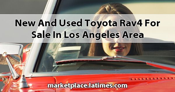 New and Used Toyota RAV4 for sale in Los Angeles Area
