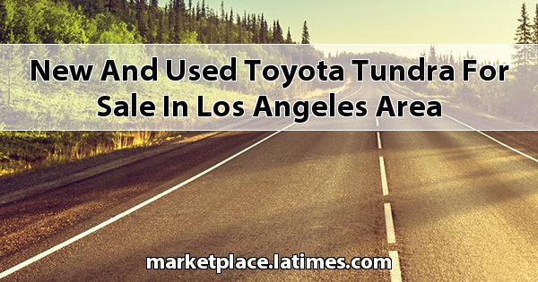 New and Used Toyota Tundra for sale in Los Angeles Area