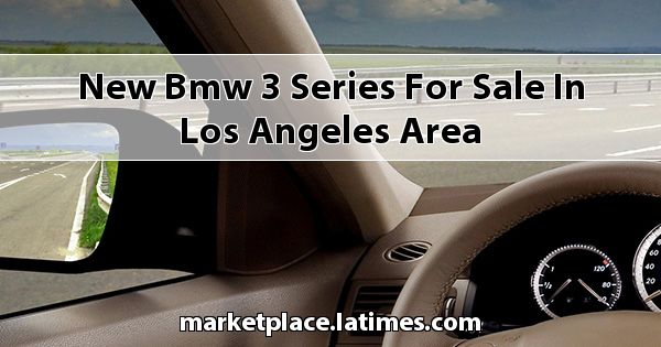 New BMW 3 Series for sale in Los Angeles Area