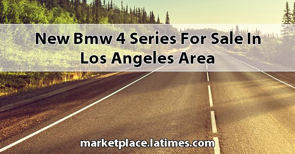 New BMW 4 Series for sale in Los Angeles Area