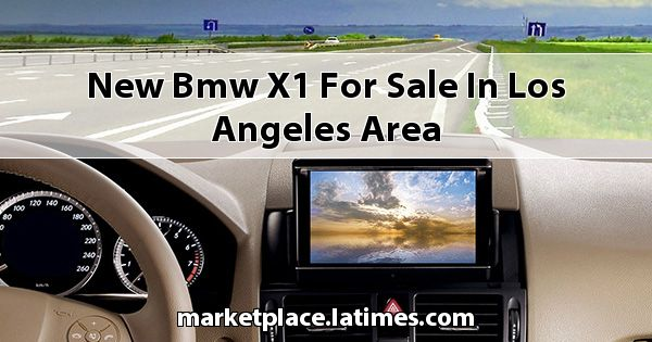 New BMW X1 for sale in Los Angeles Area