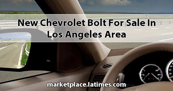 New Chevrolet Bolt for sale in Los Angeles Area