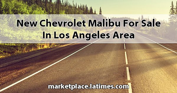 New Chevrolet Malibu for sale in Los Angeles Area