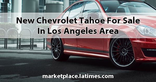 New Chevrolet Tahoe for sale in Los Angeles Area