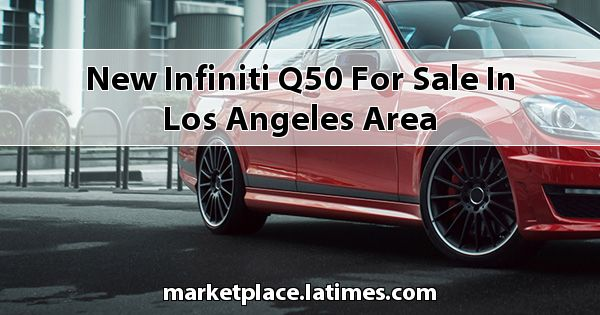 New Infiniti Q50 for sale in Los Angeles Area