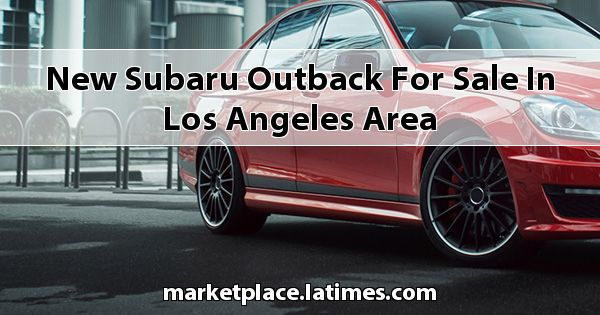 New Subaru Outback for sale in Los Angeles Area