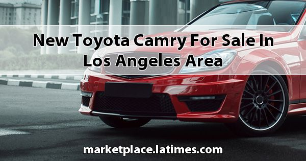 New Toyota Camry for sale in Los Angeles Area