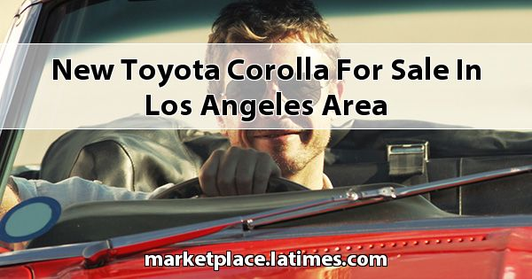 New Toyota Corolla for sale in Los Angeles Area