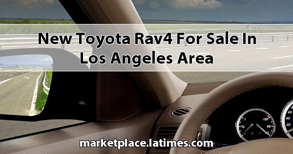 New Toyota RAV4 for sale in Los Angeles Area