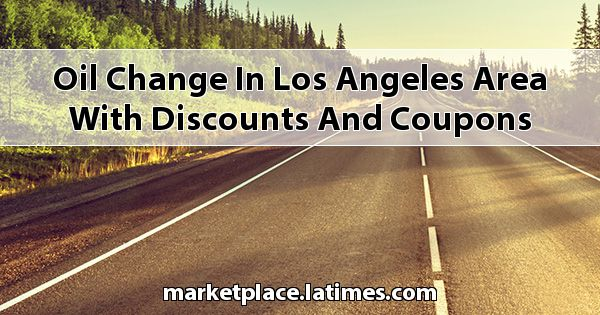 Oil Change in Los Angeles Area with Discounts and Coupons