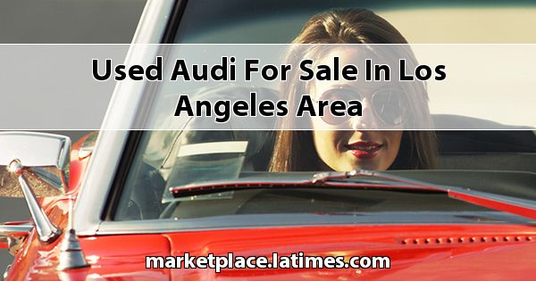 Used Audi for sale in Los Angeles Area