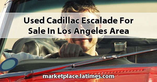 Used Cadillac Escalade for sale in Los Angeles Area