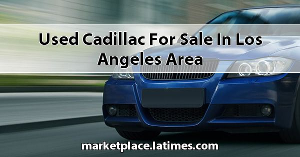 Used Cadillac for sale in Los Angeles Area