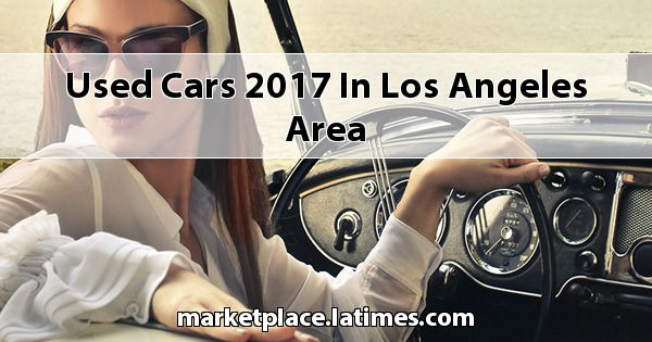 Used Cars 2017 in Los Angeles Area