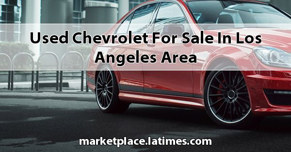 Used Chevrolet for sale in Los Angeles Area