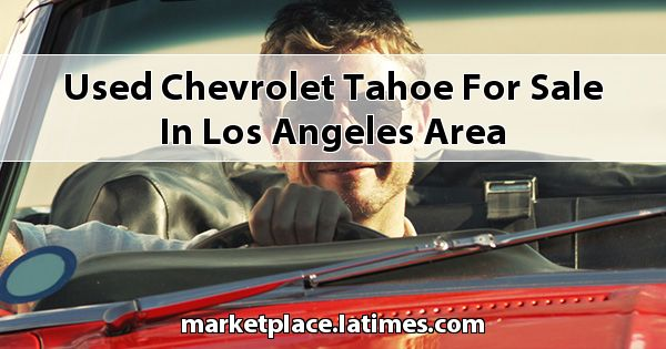 Used Chevrolet Tahoe for sale in Los Angeles Area