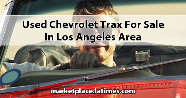 Used Chevrolet Trax for sale in Los Angeles Area