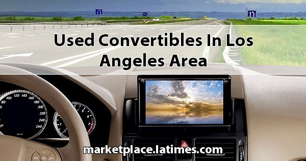 Used Convertibles in Los Angeles Area