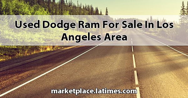 Used Dodge RAM for sale in Los Angeles Area