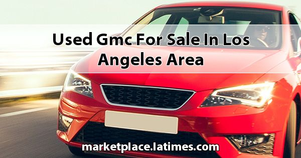 Used GMC for sale in Los Angeles Area