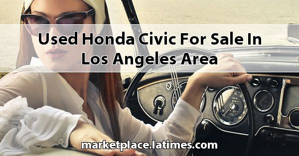 Used Honda Civic for sale in Los Angeles Area