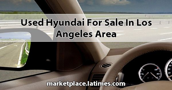 Used Hyundai for sale in Los Angeles Area