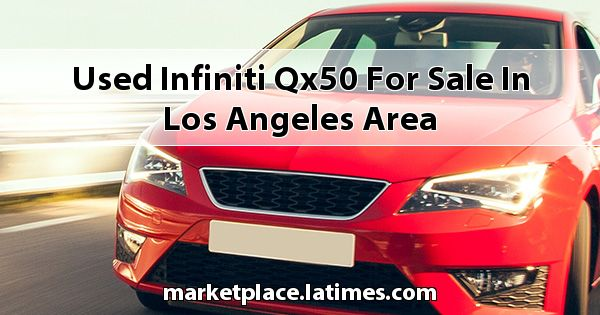 Used Infiniti QX50 for sale in Los Angeles Area