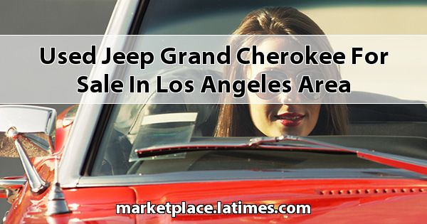 Used Jeep Grand Cherokee for sale in Los Angeles Area