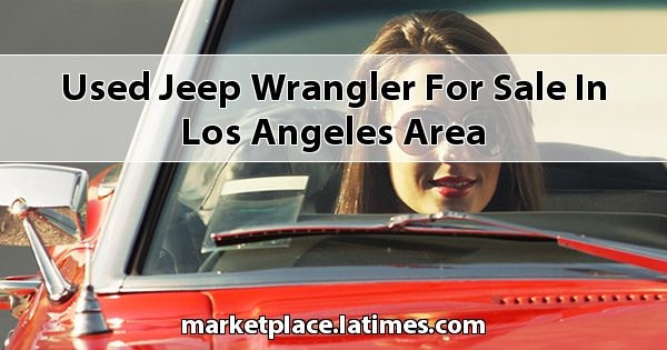 Used Jeep Wrangler for sale in Los Angeles Area