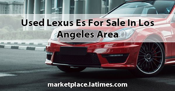 Used Lexus ES for sale in Los Angeles Area