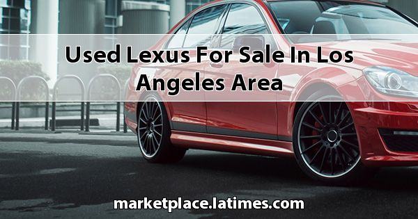 Used Lexus for sale in Los Angeles Area
