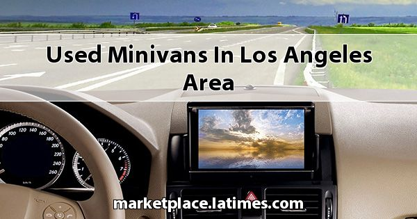 Used Minivans in Los Angeles Area