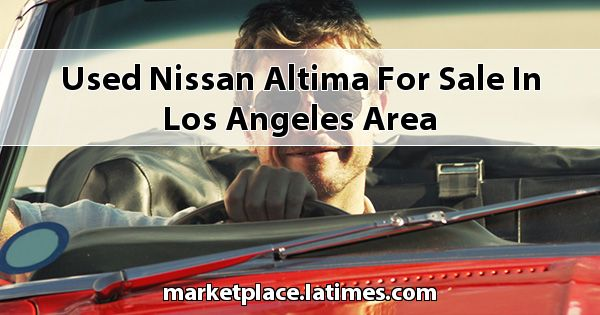 Used Nissan Altima for sale in Los Angeles Area
