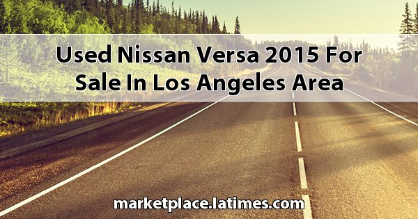 Used Nissan Versa 2015 for sale in Los Angeles Area