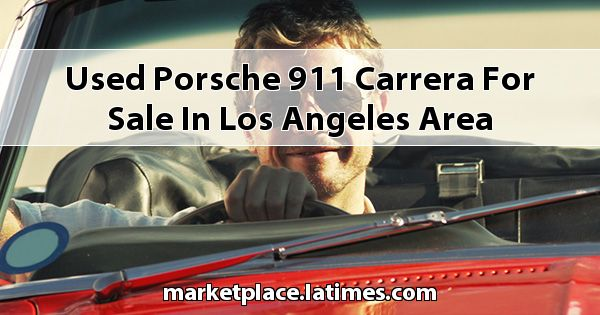 Used Porsche 911 Carrera for sale in Los Angeles Area