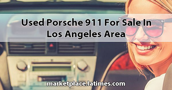 Used Porsche 911 for sale in Los Angeles Area