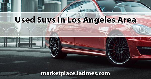 Used SUVs in Los Angeles Area